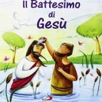 DOMENICA del BATTESIMO di GESU' – 11/01 h. 16,30: incontro Famiglie e Bambini (0-6 anni)